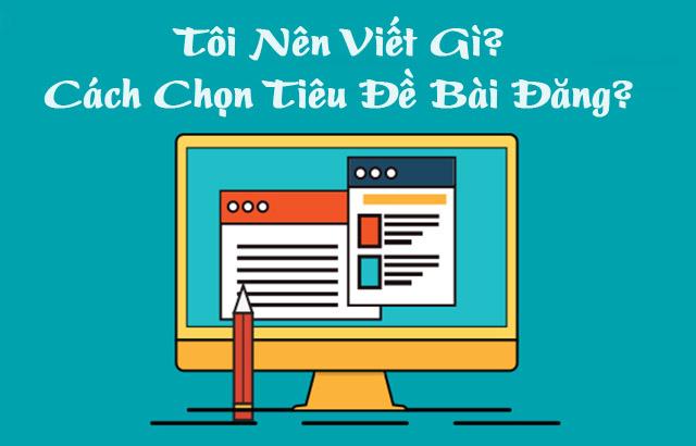 4 bước quan trọng trong cách viết tiêu đề content thu hút - Eth.vn